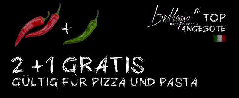 Bellagio angebot 2+1 Pizza oder Pasta gratis
